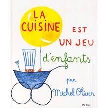La cuisine est un jeu d'enfants, Michel Oliver