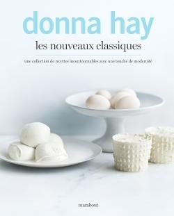 Les nouveaux classiques, Donna Hay, Ed. Marabout.