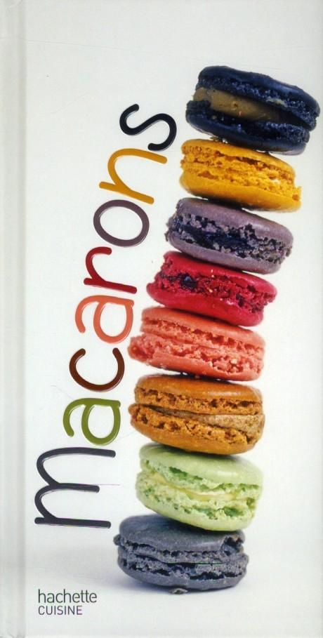 Macarons, Myriam Darmoni, éd. Hachette, 2014