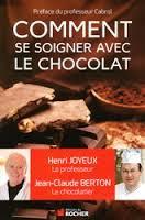Comment se soigner avec le chocolat du Professeur Henry Joyeux, éd. du Rocher