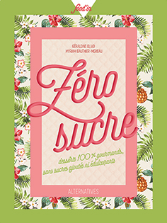 Zero Sucre de Géraldine Olivio,Ed. Alternatives, coll.